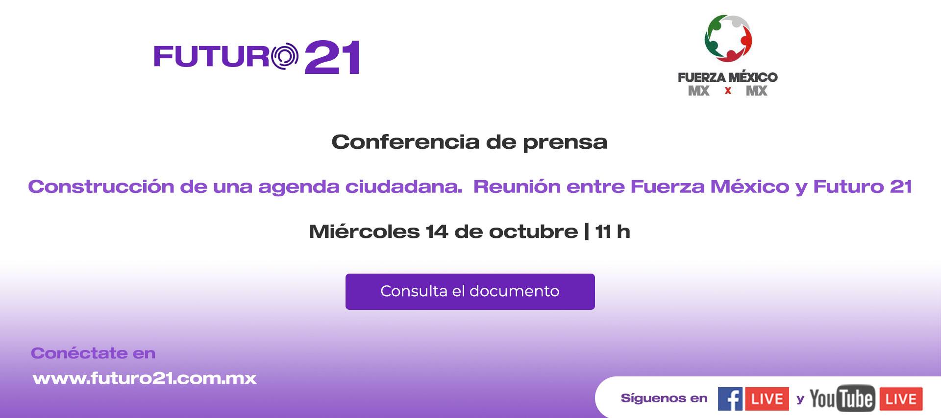 Declaración Futuro 21 y Fuerza México